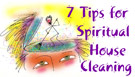 7 Tips to Spiritual Housekeeping